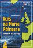 Pochodaj Andrzej - Kurs na Morze Północne. i północno-wschodni Atlantyk Poradnik dla żeglarzy