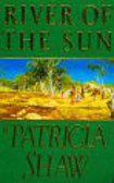 Shaw Patricia - River of the Sun