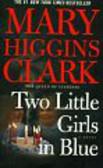 Higgins Clark Mary - Two Little Girls in Blue