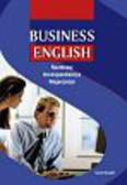 Business English. Rozmowy, korespondencja, negocjacje