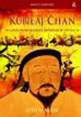 Man John - Kubiłaj-Chan. Władca największego imperium w dziejach