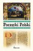 Zieliński Andrzej - Początki Polski zagadki i tajemnice