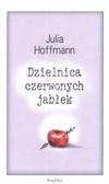 Hoffmann Julia - Dzielnica czerwonych jabłek
