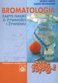Gertig Henryk, Przysławski Juliusz - Bromatologia Zarys nauki o żywności i żywieniu