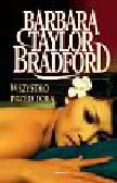 Bradford Barbara Taylor - Wszystko przed tobą