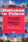 Rosikoń Janusz - Ratusze w Polsce Town halls in Poland Rathauser in Poland