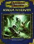 Kaufman Daniel, Kestrel Gwendolyn, Selinker Mike, Williams Skip - Księga Wyzwań: Podziemia, Łamigłówki i Pułapki/Dungeons & Dragons