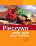 Praca zbiorowa - Pieczywo Smalce masła pasty konfitury /Muza/