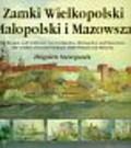 Szczepanek Zbigniew - Zamki Wielkopolski Małopolski i Mazowsza, Die Burgen und Schlosser von Grobpolen, Kleinpolen und Masowien, The Castles of Greater Poland, Little Poland and Mazovia