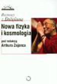 Zajonc Arthur (red.) - Nowa fizyka i kosmologia rozmowy z Dalajlamą