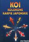Kaszuba Jerzy - Koi Kolorowe karpie japońskie