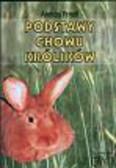 Frindt Andrzej - Podstawy chowu królików
