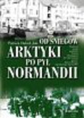 Dalzel-Job Patrick - OD SNIEGÓW ARKTYKI PO PYŁ NORMANDII