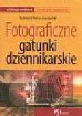 Wolny-Zmorzyński Kazimierz - Fotograficzne gatunki dziennikarskie