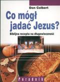 Colbert Don - Co mógł jadać Jezus?