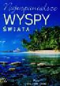 Gray William - Najwspanialsze wyspy świata