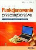 Janik Beata - Funkcjonowanie przedsiębiorstwa w warunkach gospodarki rynkowej podręcznik + CD