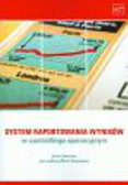 Sierpińska Maria (red.) - System raportowania wyników w controllingu operacyjnym