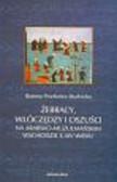 Prochwicz -  Studnicka Bożena - Żebracy, włóczędzy i oszuści na arabsko- muzułmańskim wschodzie X-XIV wieku