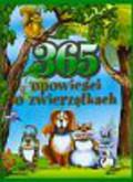 Amelin Michel, Beau Daniel, Bottet Beatrice i inni - 365 opowieści o zwierzątkach