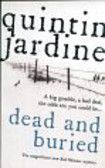 Jardine Quintin - Dead and buried