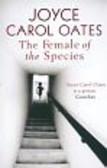 Oates Joyce Carol - The Female of the Species