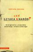Janicka Elżbieta - Sztuka czy Naród Monografia pisarska Andrzeja Trzebiń Trzebińskiego