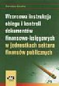 Szlachta S. - Wzorcowa instrukcja obiegu i kontroli dokumentów finansowo-księgowych w jednostkach sektora finansów publicznych