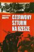 Duffy Christopher - Czerwony szturm na Rzeszę