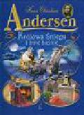 Andersen Hans Christian - Królowa Śniegu i inne baśnie