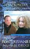 Szyszkowska Maria, Michalik Gabriel - W poszukiwaniu własnej drogi