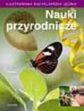 Praca zbiorowa - Ilustrowana encyklopedia ucznia Nauki przyrodnicze
