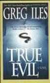 Iles Greg - True evil