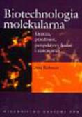 Buchowicz Jerzy - Biotechnologia molekularna. Geneza, przedmiot, perspektywy badań i zastosowań