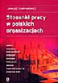 Hryniewicz Janusz - Stosunki pracy w polskich organizacjach