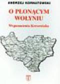 Kornatowski Andrzej - O płonącym Wołyniu Wspomnienia kresowiaka