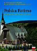 Drozdek Mirosław SAC, Graniczkowski Marek Stanisław - Polska Fatima wersja polsko-angielsko-niemiecka