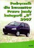 Podręcznik dla kursantów Prawo jazdy kategorii B 2007