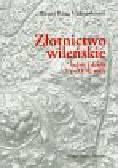 Vitkauskiene Birute Ruta - Złotnictwo wileńskie, ludzie i dzieła  XV-XVIII wiek