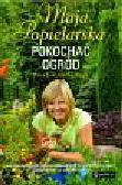 Popielarska Maja - Pokochać ogród