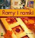 Kanduth Rian - Ramy i ramki Sztuka oprawiania i tworzenia obrazów