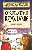Deary Terry - Strrraszna historia Okrutni Rzymianie