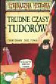 Deary Terry - Trudne czasy Tudorów