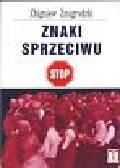 Żmigrodzki Zbigniew - Znaki sprzeciwu