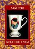 Maciej Malicki - Kogo nie znam