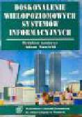 Nowicki A. (red.) - Doskonalenie wielopoziomowych systemów informacyjnych