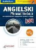 Victoria Atkinson, Dorota Koziarska, Andy Edwins, Miłogost Reczek - Angielski dla średniozaawansowanych Phrasal Verbs Audio Kurs (Płyta CD)