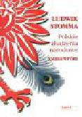 Stomma Ludwik - Polskie złudzenie narodowe Księgi wtóre