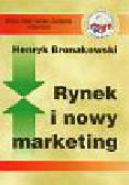 Bronakowski Henryk - Rynek i nowy marketing