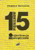 Martyniak Z. - Organizacja i zarządzanie. 15 pionierów